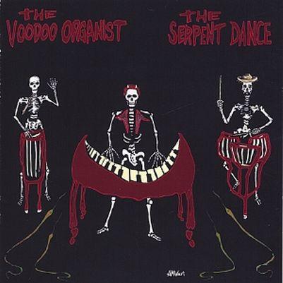 voodoo+organist+The+Serpent+Dance