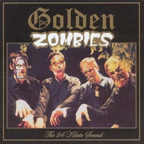 Golden Zombies - The 24 Kilate Sound