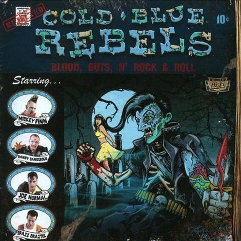 COLD BLUE REBELS - BLOOD, GUTS N' ROCK & ROLL