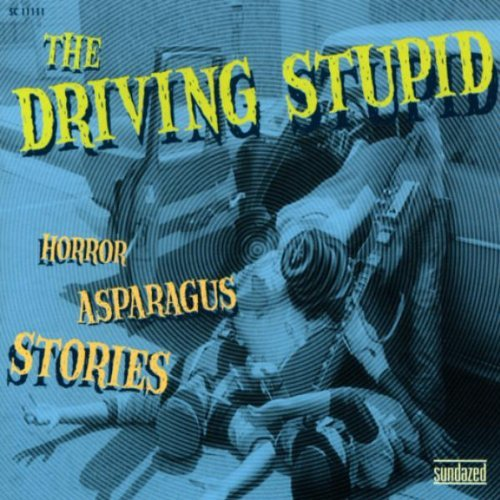 Driving Stupid - Horror asparagus stories