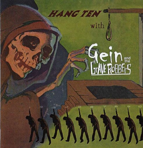 Gein and the Graverobbers - 2001 - Hang Ten With