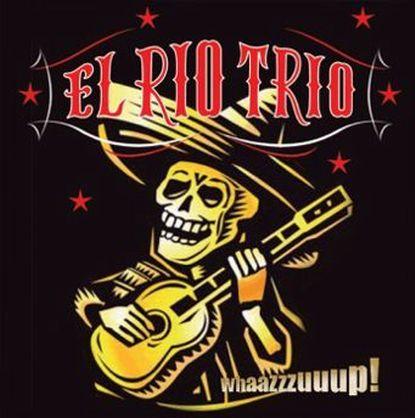 El Rio Trio=Whaazzzuuup!=Front=2011