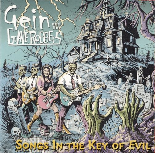 Gein and Graverobbers - 2003 - Songs In the Key of Evil