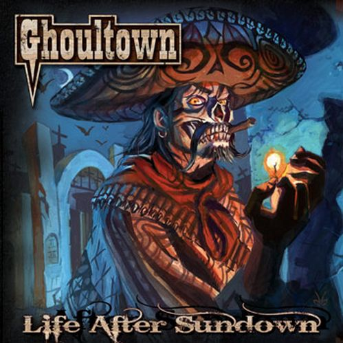 Ghoultown - 2008 - Life After Sundown