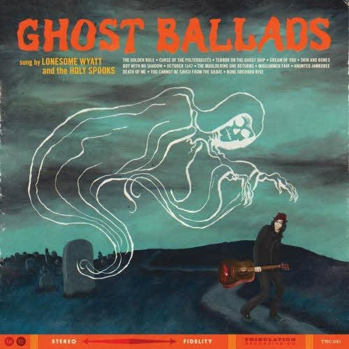 LONESOME WYATT - Ghost Ballads