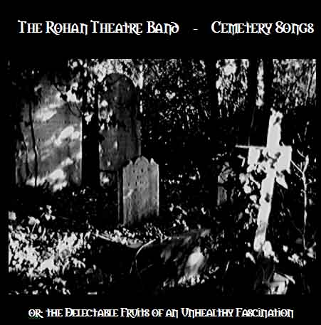 Rohan Theatre Band - Cemetery Songs
