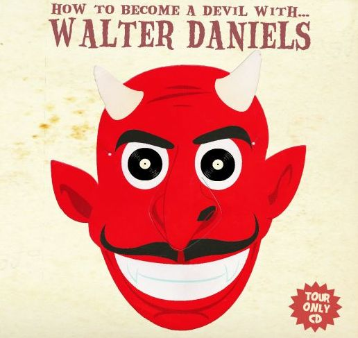 Walter Daniels - How To Become A Devil With