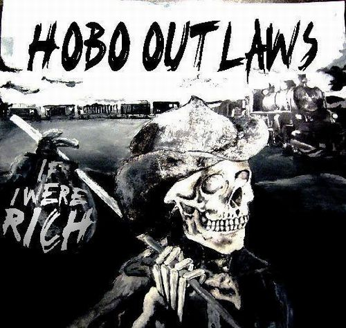 hobo outlaws if I were rich