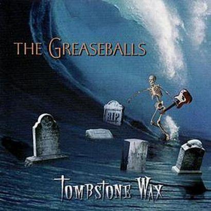 The Greaseballs - Tombstone Wax