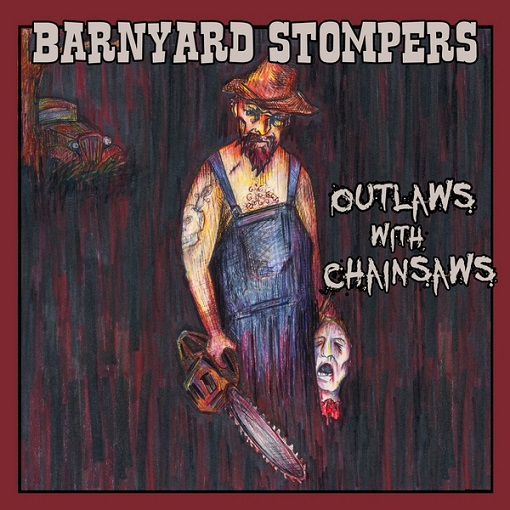 barnyard stompers=outlaws with chainsaws=front=2013