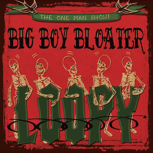 big boy bloater=loopy=front=2014